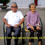 Aunty Chui Moi and her husband, Uncle Ah Nui