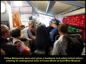 Headlamps and helmets were given to fellow-Malaysians before entering the underground gold mine.