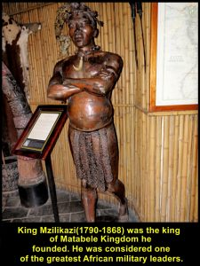 King Mzilikazi(1790-1868) was king of Matabele Kingdom he founded. He was considered as,one of the greatest African military leaders.