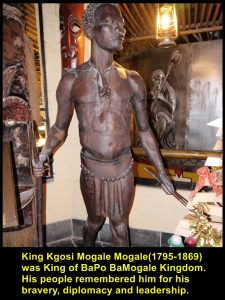 King Kgosi Mogale Mogale(1795-1869) was king of Ba Po Ba Mogale Kingdom. His people remembered him for his bravery, diplomacy and leadership.
