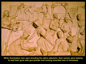 Voortrekker women helped men to load gun-powder and nurse the wounded during the battles against the natives,