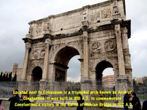 Arch of Constantine built in commemoration of Constantine I's victory in the Battle of Milvian in 312 A.D.