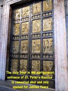 The Holy Door is only opened in Jubilee Years of St. Peter's Basilica