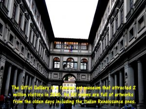 Uffizi Gallery, a famous museum of artworks, particularly, from the Italian Renaissance