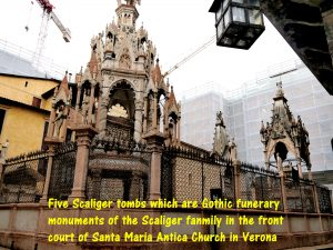 Scaliger Tombs which are Gothic funerary monuments of the Scaliger Family in Verona