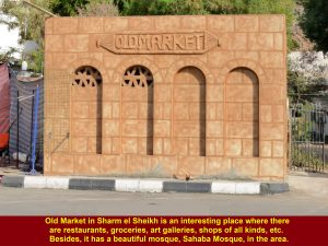 Old Market in Sharm el Sheikh has all kinds of shops like restaurants, groceries, art galleries, etc.
