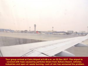 Tour group arrived at Cairo Airport from Sharm el Sheikh at 9.40 a.m. on 22 Dec 2017 and the airport was shrouded in haze.