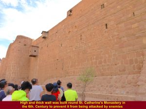 High and thick wall was built round St. Catherine's Monastery to prevent enemies from attacking it.