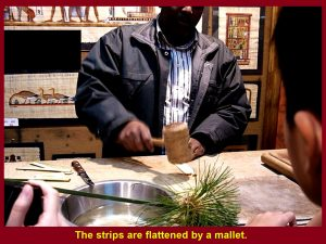 Strips are flattened by a mallet.