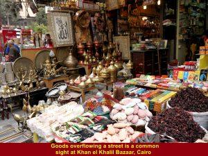 Goods overflowing a street is a common sight at Khan el Khalil Bazaar, Cairo