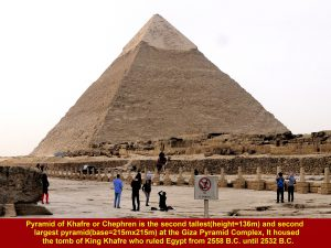 Pyramid of Khafre is the second largest and tallest pyramid in Egypt. Khafre was Khufu's son.