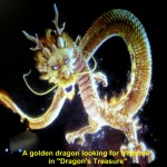 "A golden dragon in ""Dragon's Treasure"""