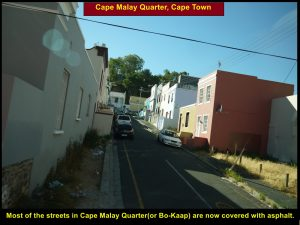 Some roads in Cape Malay Quarter are covered with asphalt