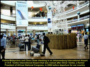 Fellow-Malaysians and Choo Chaw checking in and flying off at Johannesburg International Airport on 2 Dec 2016 for home