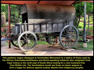Voortrekkers used this kind of wagon to carry heavy things and arranged many of them in a circle as a defence against surprise attacks in the interior of South Africa.
