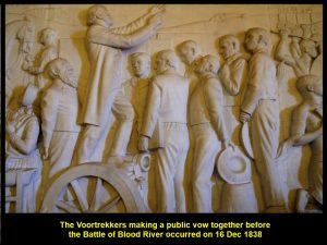 The Voortrekkers made a public vow together before the Battle of Blood River on 16 Dec 1838.