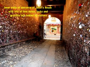 Inner walls of entrance of Juliet's house are full of love notes, locks and graffitis left behind by romantic visitors