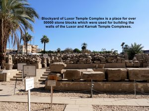 Blockyard of Luxor Temple Complex has a collection of over 50000 syones that were used for the walls of the temples in the temple complex