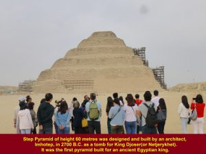 Step Pyramid of King Djoser was designed and built in 2700 B.C. by imhotep as a tomb for the king.