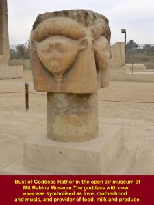 Bust of Goddess Hathor in the open air museum She with cow ears was symbolised as love, motherhood and music, and provider of food, milk and produce.
