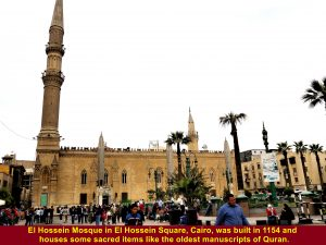 El Hossein Mosque built in 1154 in the Square houses some sacred items like the oldest manuscripts of Quran.