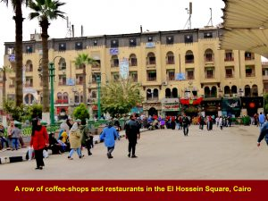 A row of coffee-shops and restaurants in El Hossein Square,Cairo