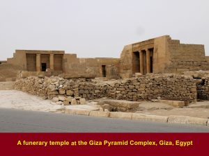 A funerary temple at every pyramid for worshiping the deceased king or queen, Food and objects were offered to the deceased.